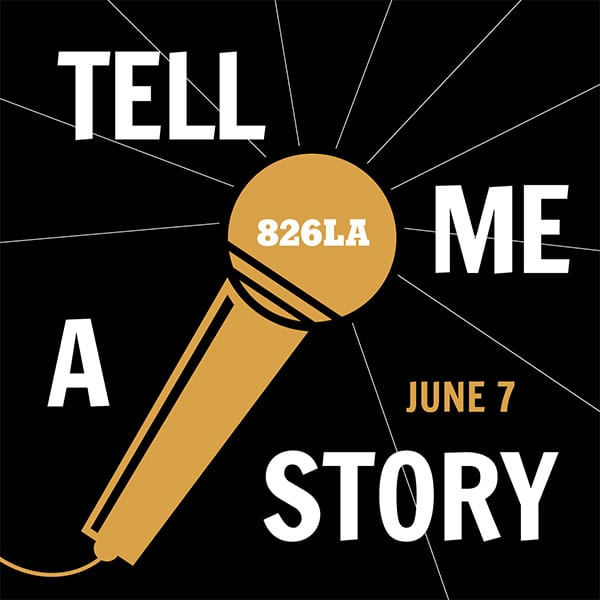 SPECIAL EVENT 826LA Presents Tell Me A Story